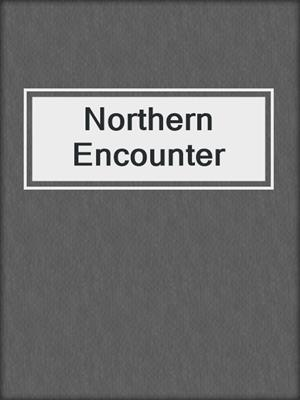 cover image of Northern Encounter