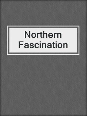 cover image of Northern Fascination