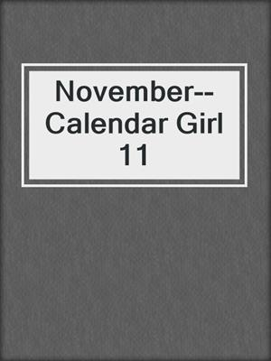 cover image of November--Calendar Girl 11