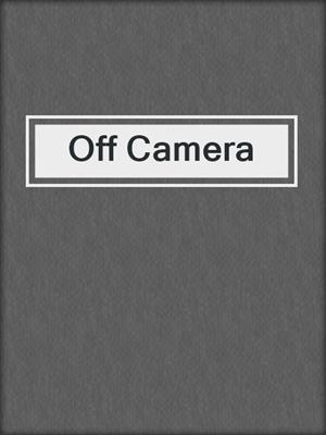 cover image of Off Camera