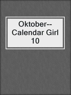 cover image of Oktober--Calendar Girl 10