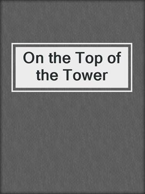On the Top of the Tower