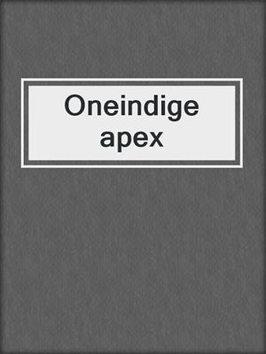 cover image of Oneindige apex