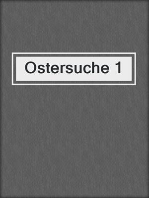 cover image of Ostersuche 1