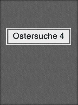 cover image of Ostersuche 4