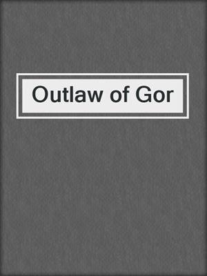 cover image of Outlaw of Gor