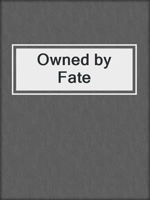cover image of Owned by Fate