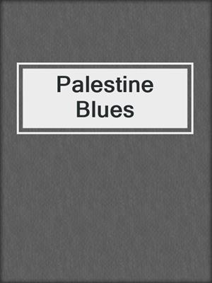 cover image of Palestine Blues