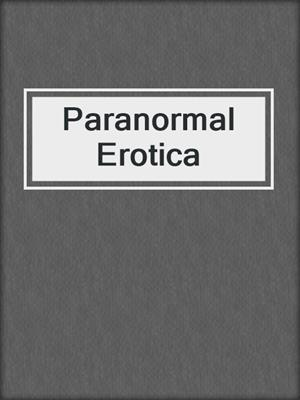 cover image of Paranormal Erotica