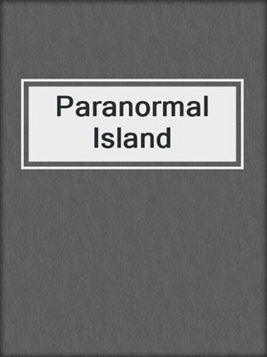 cover image of Paranormal Island
