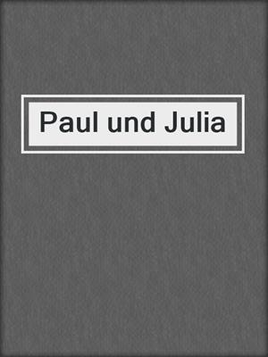 cover image of Paul und Julia
