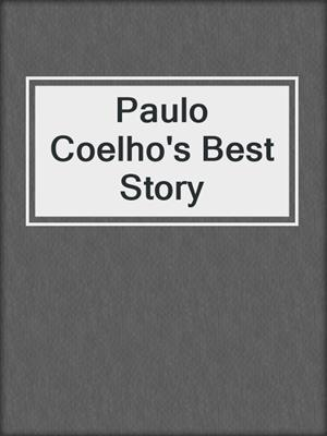 cover image of Paulo Coelho's Best Story