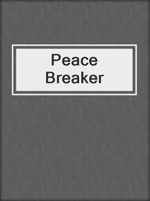 cover image of Peace Breaker