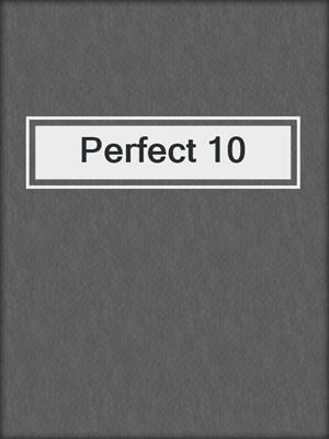 cover image of Perfect 10
