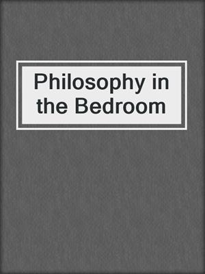 cover image of Philosophy in the Bedroom