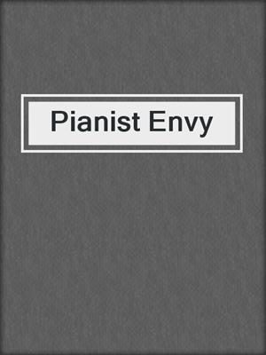 cover image of Pianist Envy