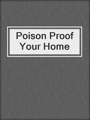 cover image of Poison Proof Your Home