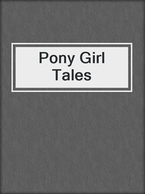 cover image of Pony Girl Tales