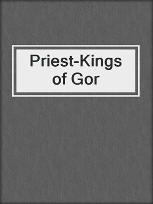 cover image of Priest-Kings of Gor