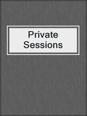 cover image of Private Sessions