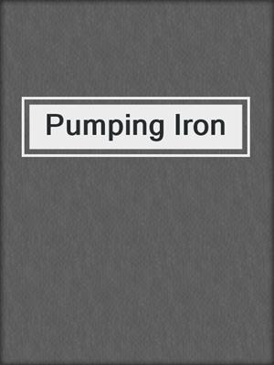 cover image of Pumping Iron