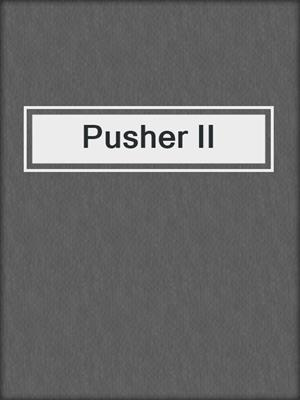 cover image of Pusher II