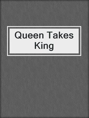 cover image of Queen Takes King