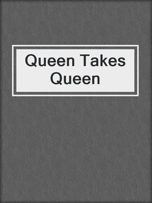 cover image of Queen Takes Queen