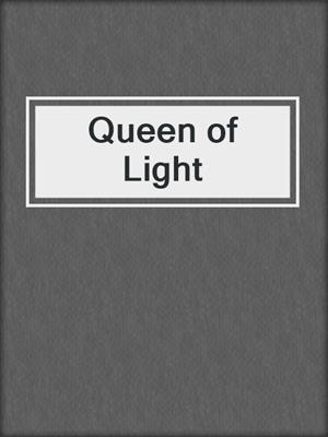 cover image of Queen of Light