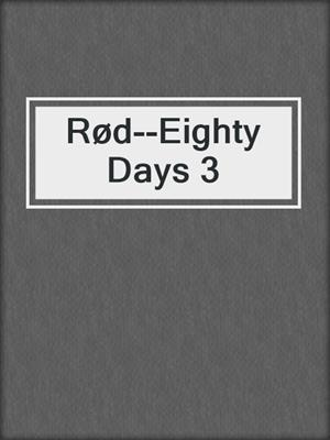cover image of Rød--Eighty Days 3