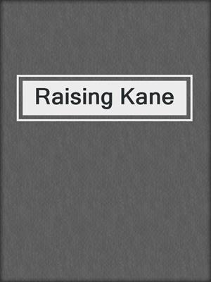 cover image of Raising Kane