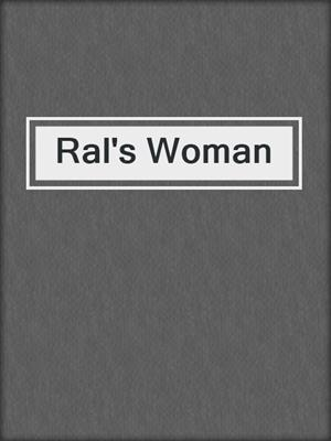 cover image of Ral's Woman