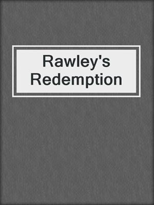 cover image of Rawley's Redemption