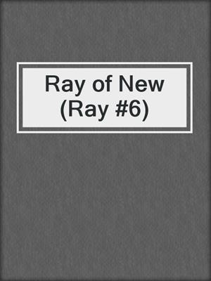 cover image of Ray of New (Ray #6)