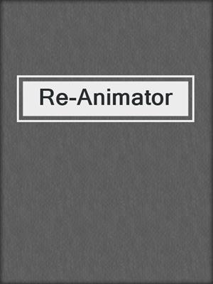 cover image of Re-Animator