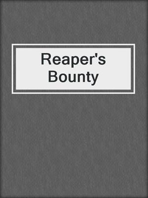 cover image of Reaper's Bounty