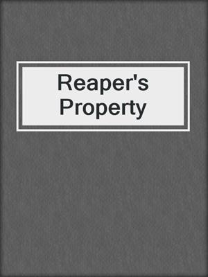 cover image of Reaper's Property