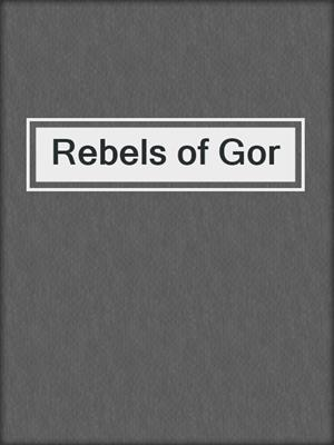 cover image of Rebels of Gor