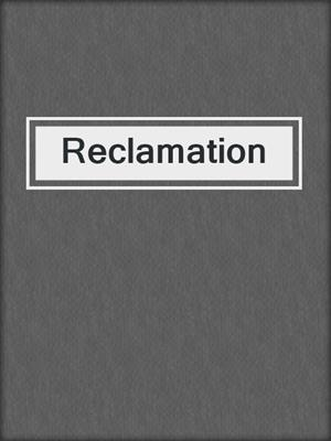 cover image of Reclamation