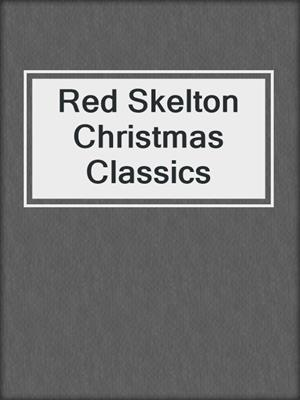 cover image of Red Skelton Christmas Classics