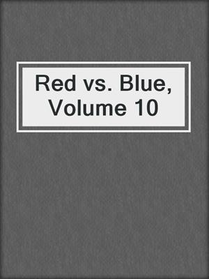 cover image of Red vs. Blue, Volume 10