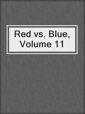 cover image of Red vs. Blue, Volume 11