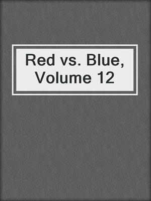 cover image of Red vs. Blue, Volume 12