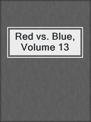 cover image of Red vs. Blue, Volume 13