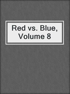 cover image of Red vs. Blue, Volume 8