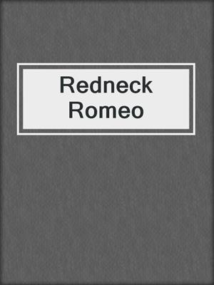 cover image of Redneck Romeo