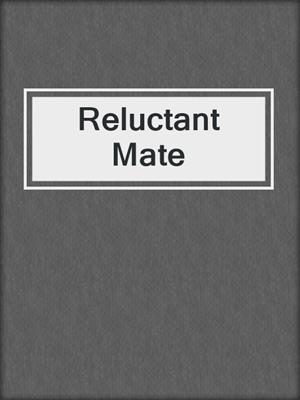 cover image of Reluctant Mate