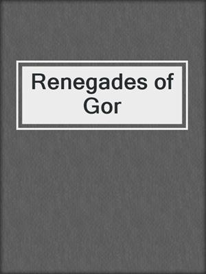 cover image of Renegades of Gor