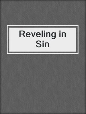 cover image of Reveling in Sin