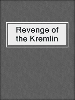 cover image of Revenge of the Kremlin